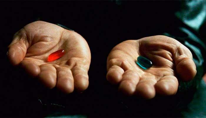 Faça como Neo, do filme Matrix: escolha a pílula vermelha e abrace a realidade ao invés de prazeres ilusórios - Foto: divulgação