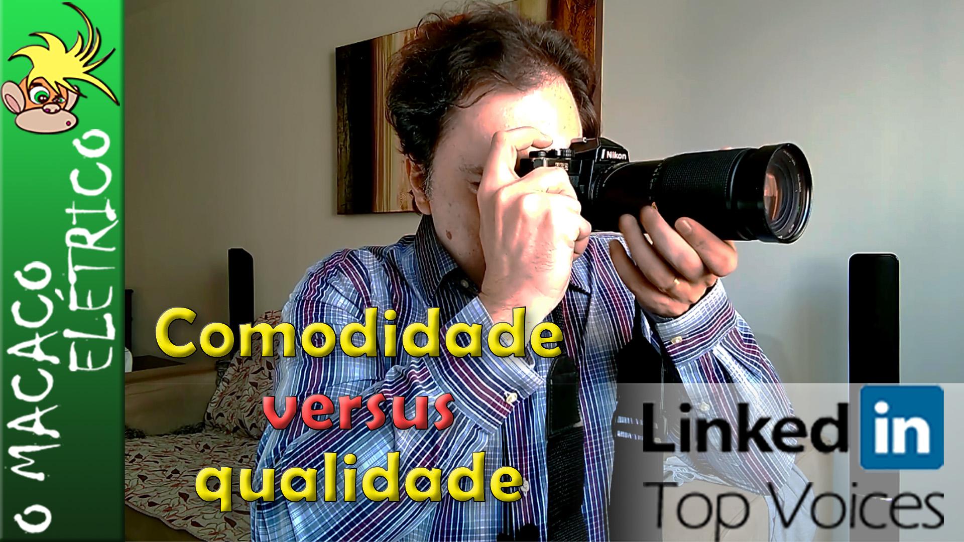 Videodebate: comodidade versus qualidade