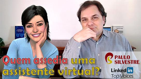 Quem assedia uma assistente virtual?