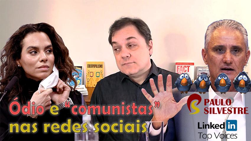 """O toque do ódio nas redes e seus """"comunistas"""""""