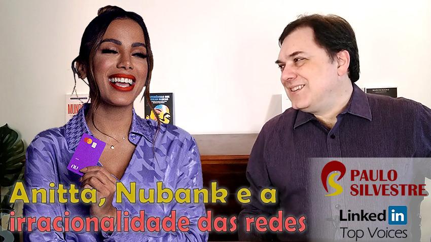 Anitta, Nubank e a irracionalidade das redes